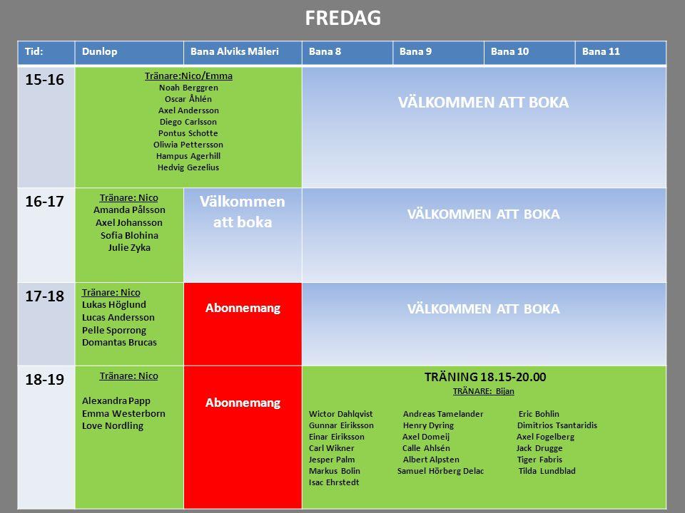 FREDAG 15-16 VÄLKOMMEN ATT BOKA 16-17 Välkommen att boka 17-18 18-19