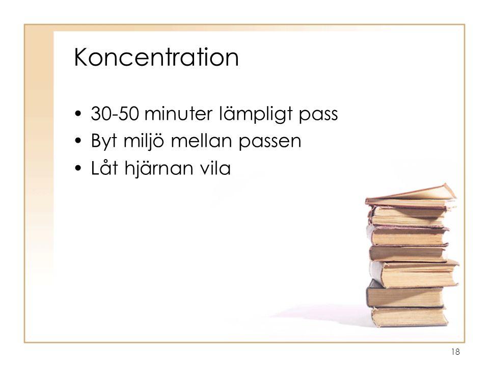 Koncentration 30-50 minuter lämpligt pass Byt miljö mellan passen
