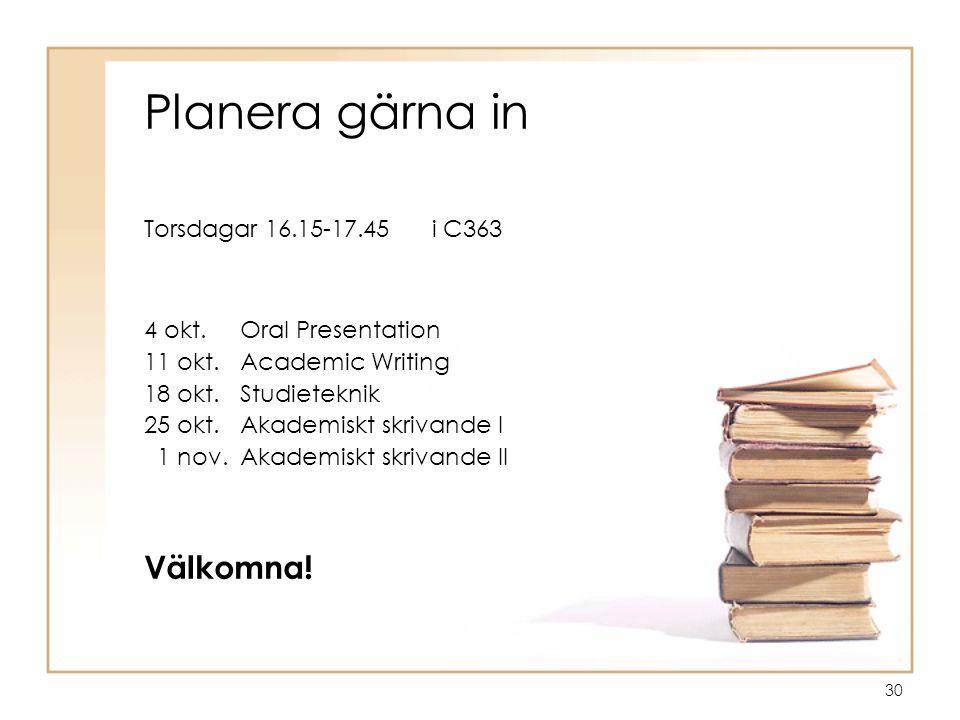 Planera gärna in Välkomna! Torsdagar 16.15-17.45 i C363