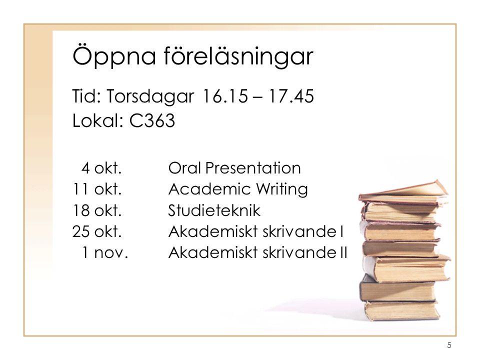 Öppna föreläsningar Tid: Torsdagar 16.15 – 17.45 Lokal: C363