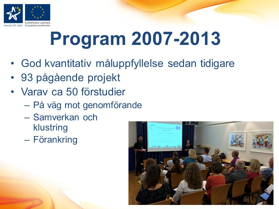 Program 2007-2013 God kvantitativ måluppfyllelse sedan tidigare