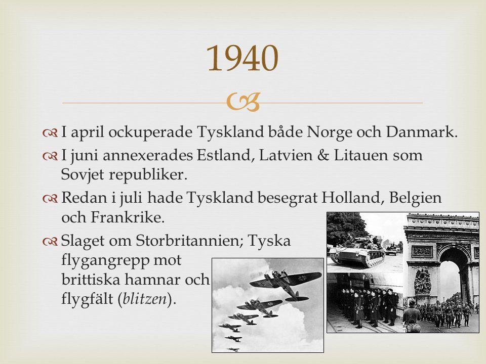 1940 I april ockuperade Tyskland både Norge och Danmark.