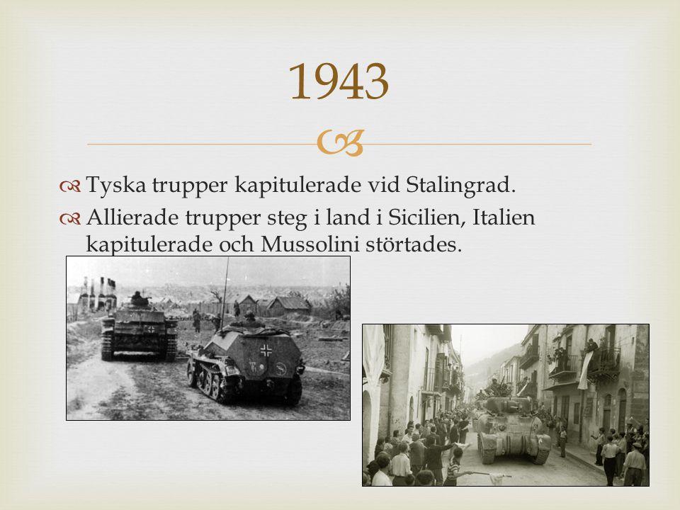 1943 Tyska trupper kapitulerade vid Stalingrad.