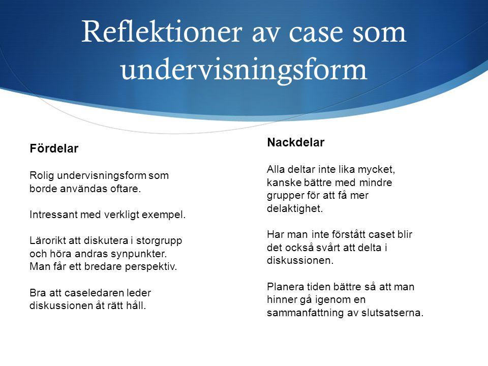 Reflektioner av case som undervisningsform