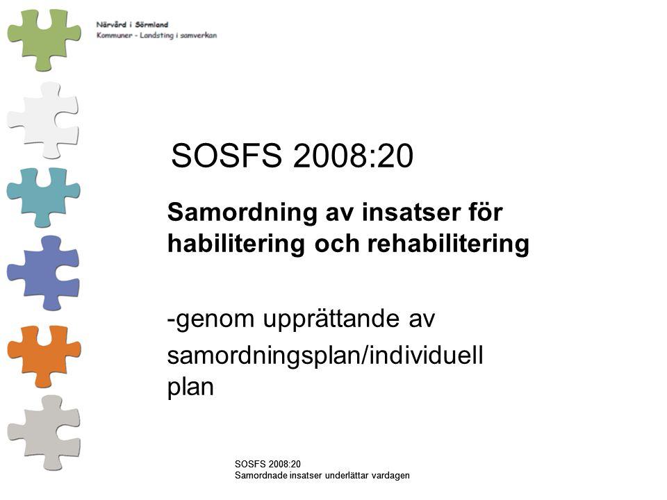 SOSFS 2008:20 Samordning av insatser för habilitering och rehabilitering. genom upprättande av. samordningsplan/individuell plan.