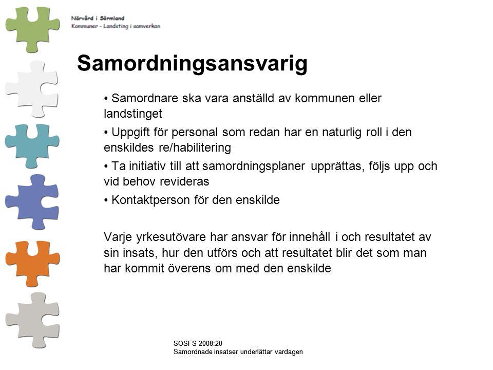 Samordningsansvarig Samordnare ska vara anställd av kommunen eller landstinget.