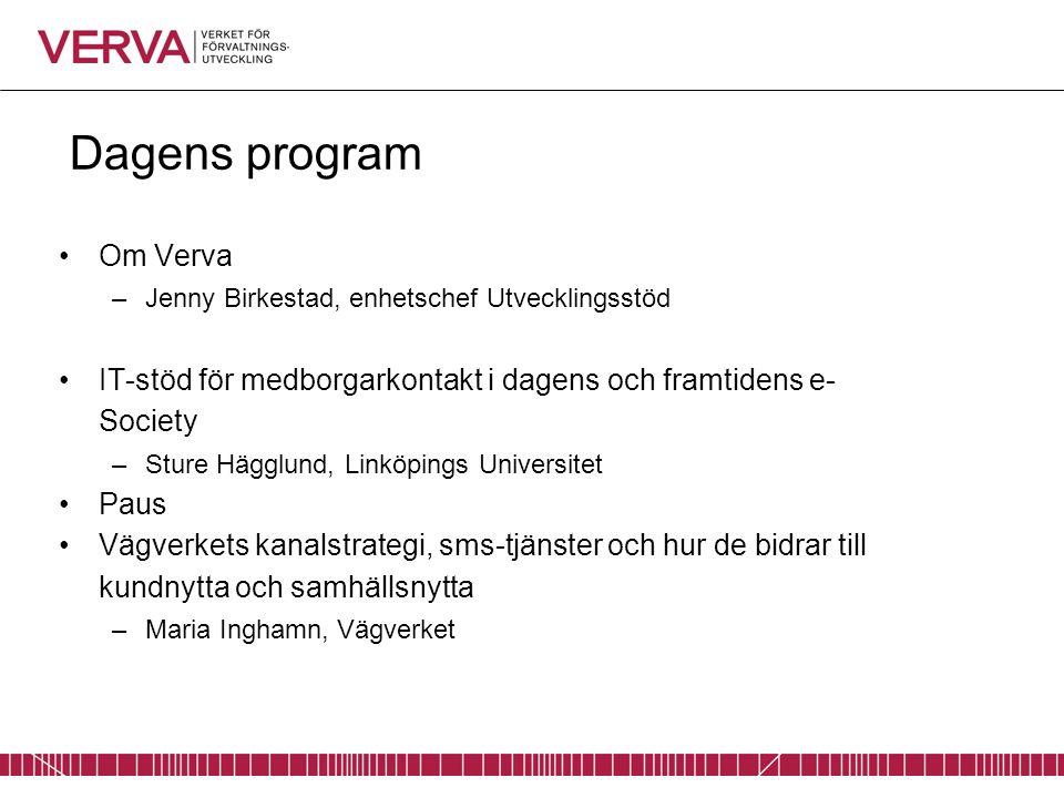 Dagens program Om Verva