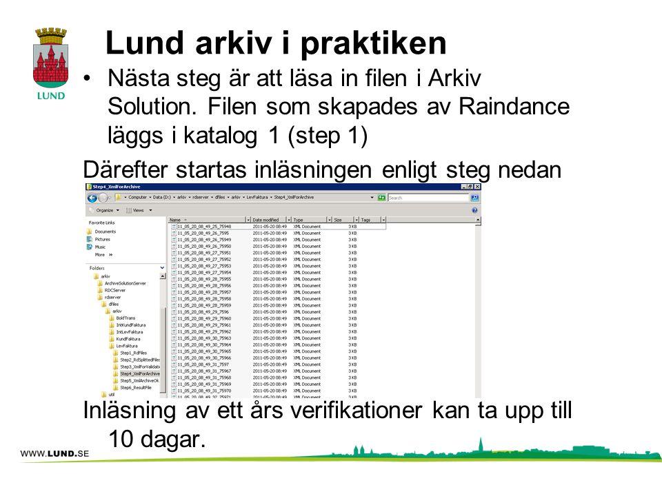 Lund arkiv i praktiken Nästa steg är att läsa in filen i Arkiv Solution. Filen som skapades av Raindance läggs i katalog 1 (step 1)