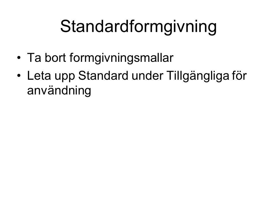 Standardformgivning Ta bort formgivningsmallar