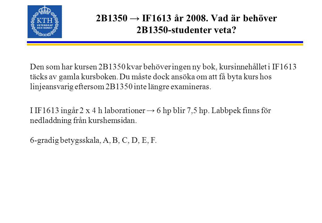 2B1350 → IF1613 år 2008. Vad är behöver 2B1350-studenter veta