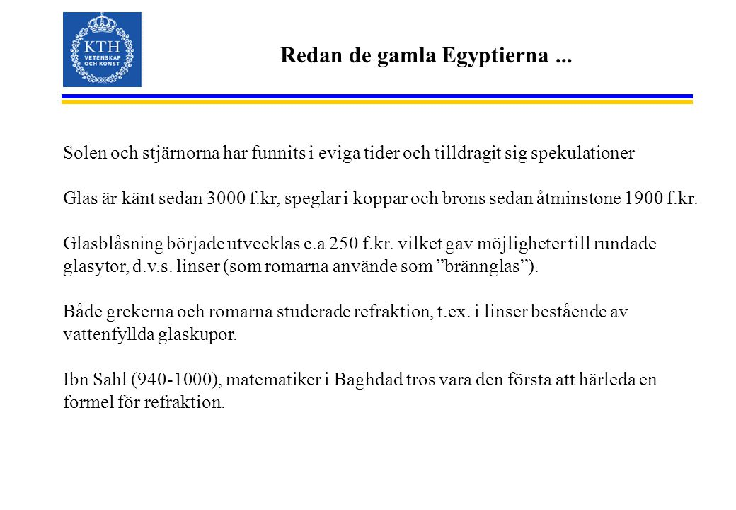 Redan de gamla Egyptierna ...
