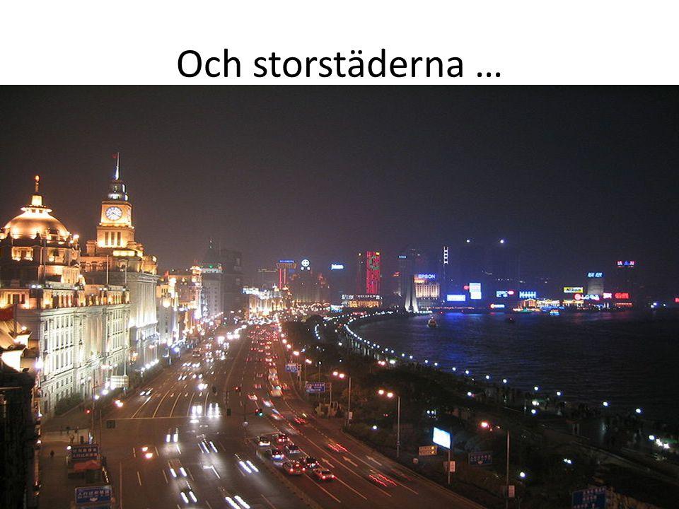 Och storstäderna …