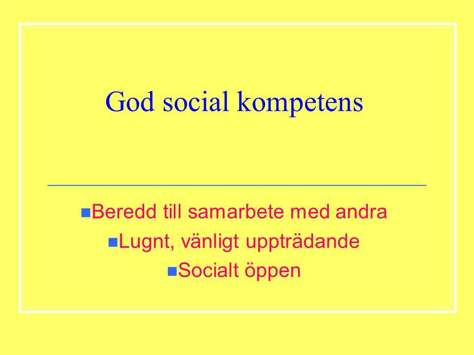 God social kompetens Beredd till samarbete med andra