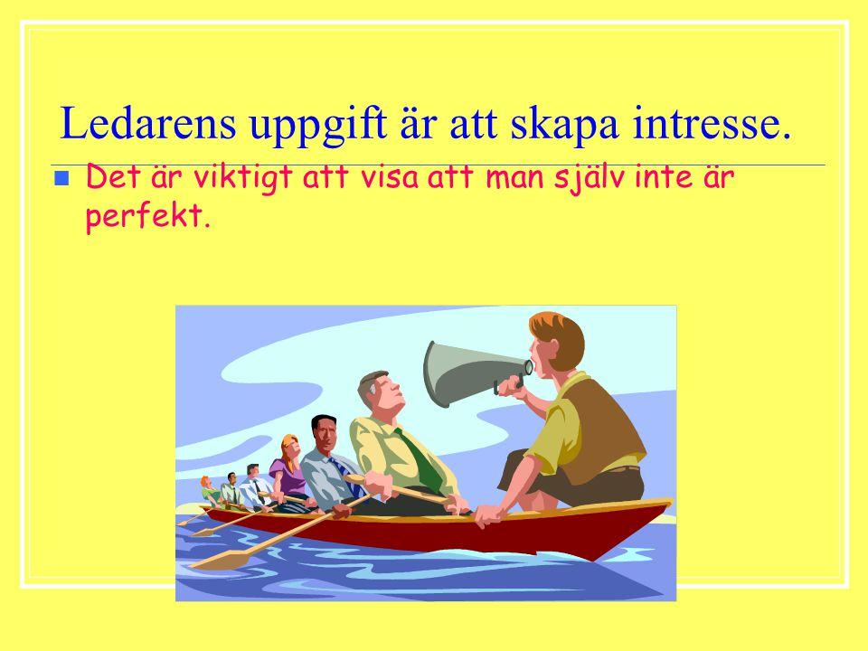 Ledarens uppgift är att skapa intresse.