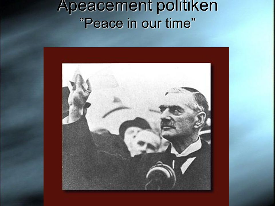 Apeacement politiken Peace in our time