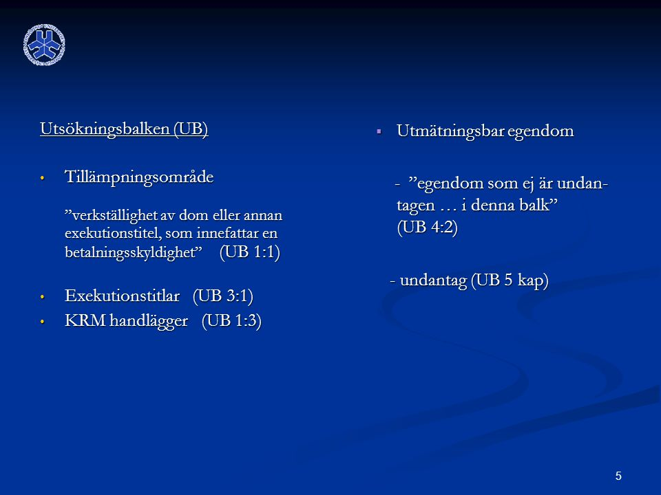 Utsökningsbalken (UB)