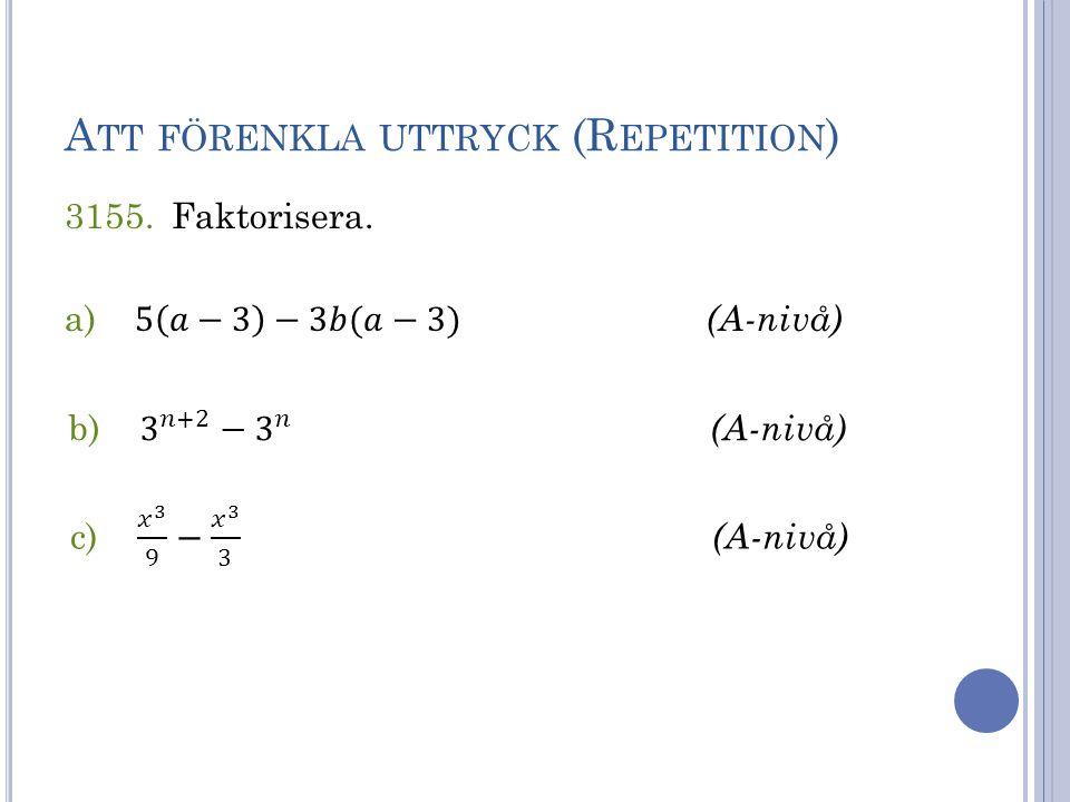 Att förenkla uttryck (Repetition)