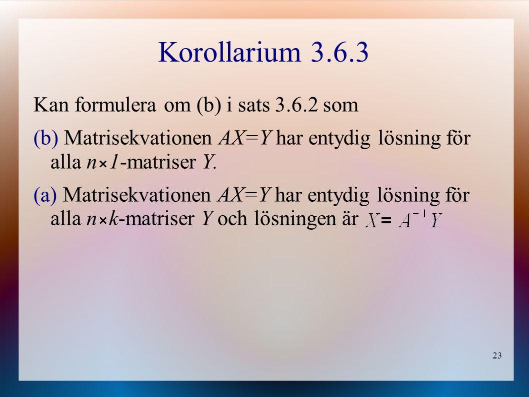 Korollarium 3.6.3 Kan formulera om (b) i sats 3.6.2 som