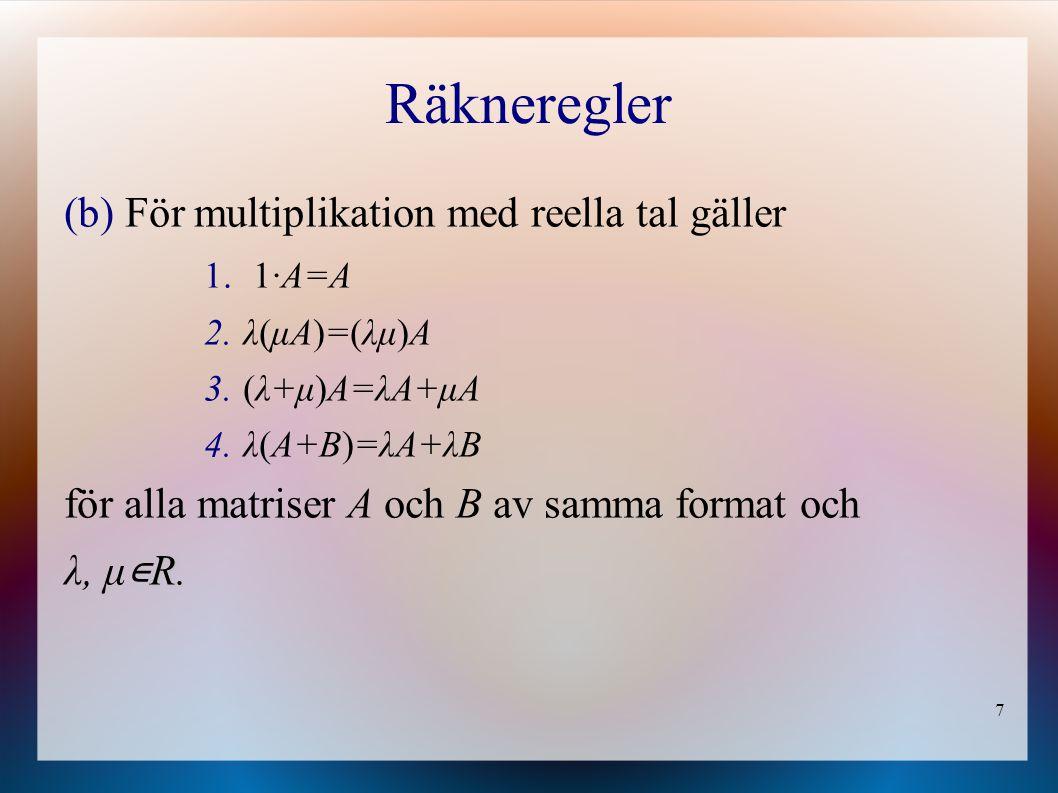 Räkneregler För multiplikation med reella tal gäller
