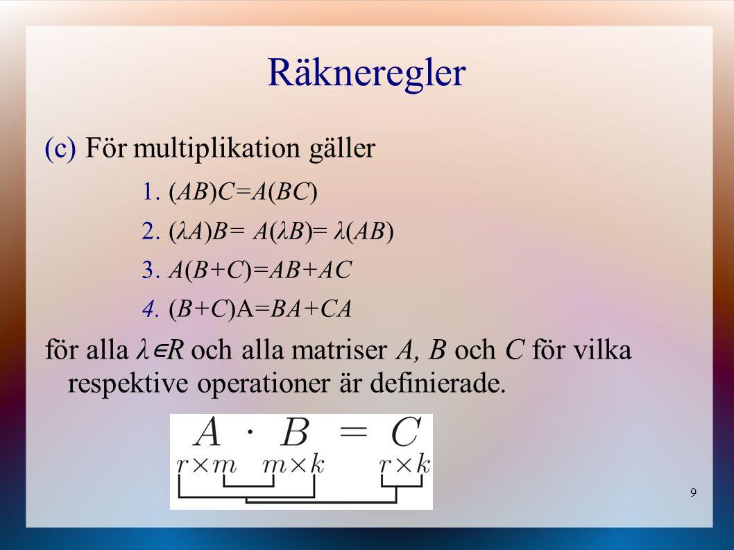 Räkneregler För multiplikation gäller