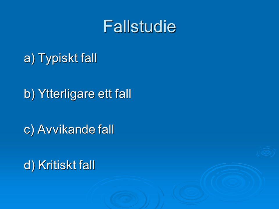 Fallstudie a) Typiskt fall b) Ytterligare ett fall c) Avvikande fall