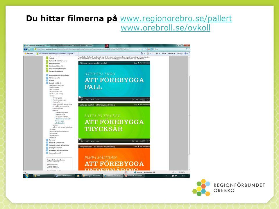 Du hittar filmerna på www. regionorebro. se/pallert. www. orebroll
