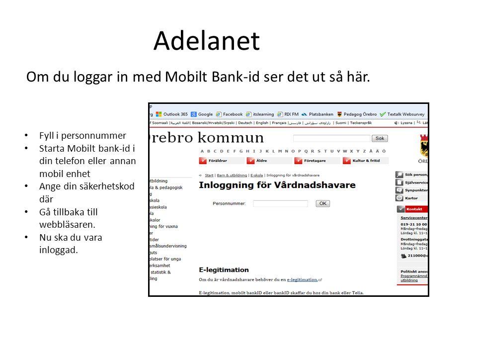 Adelanet Om du loggar in med Mobilt Bank-id ser det ut så här.