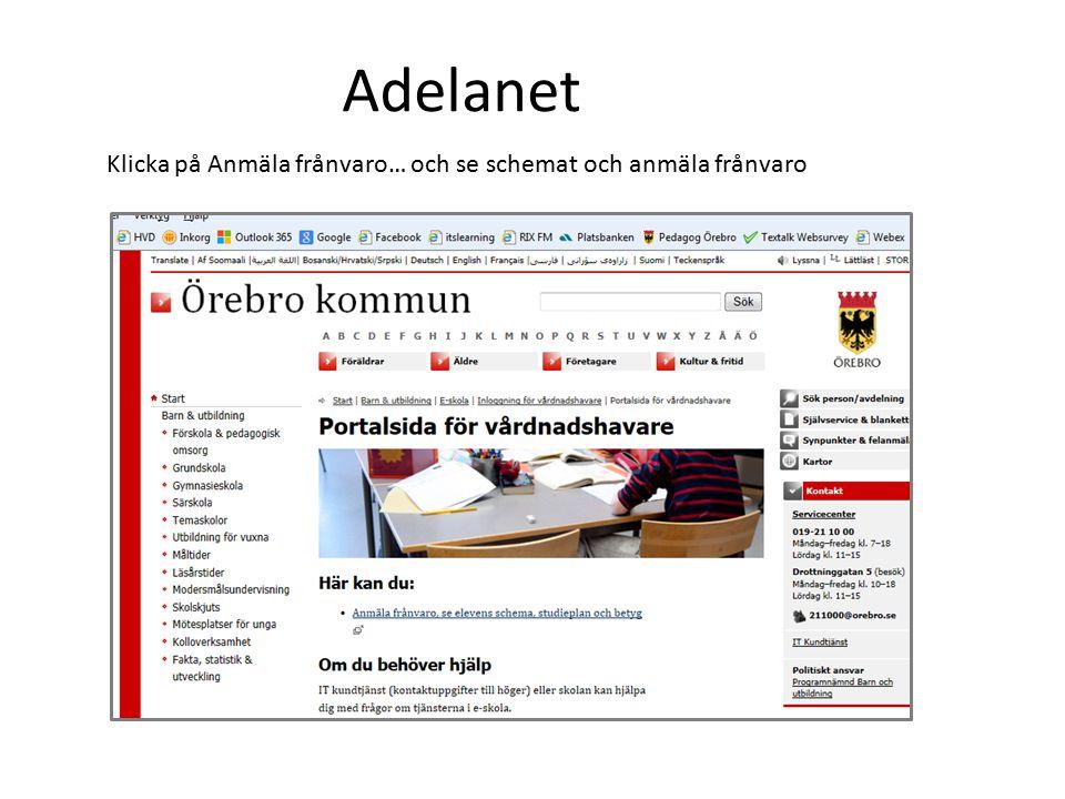 Adelanet Klicka på Anmäla frånvaro… och se schemat och anmäla frånvaro