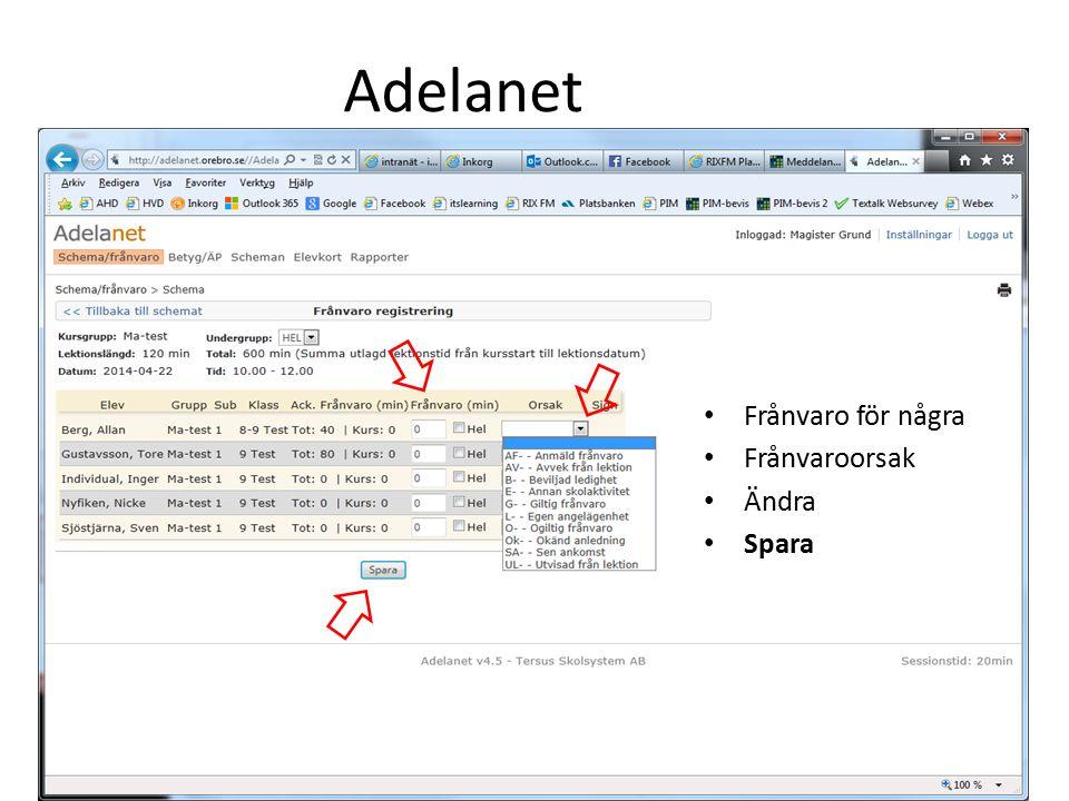 Adelanet Frånvaro för några Frånvaroorsak Ändra Spara
