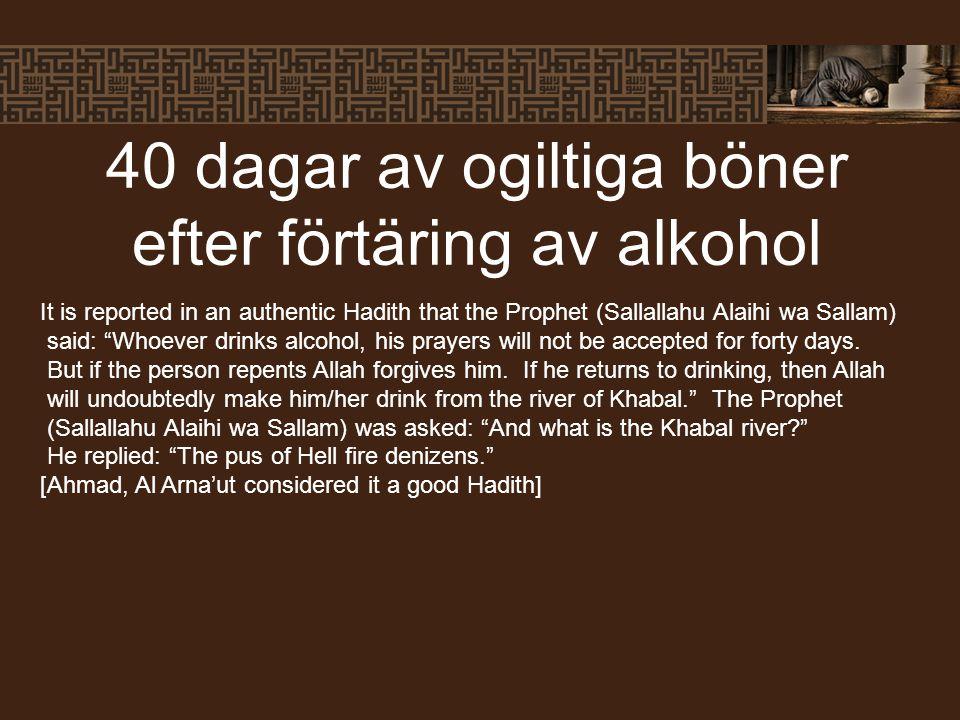 40 dagar av ogiltiga böner efter förtäring av alkohol