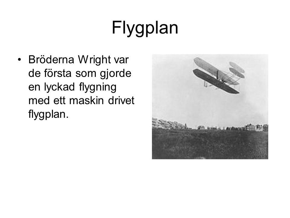 Flygplan Bröderna Wright var de första som gjorde en lyckad flygning med ett maskin drivet flygplan.