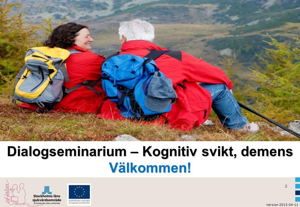 Dialogseminarium – Kognitiv svikt, demens Välkommen!