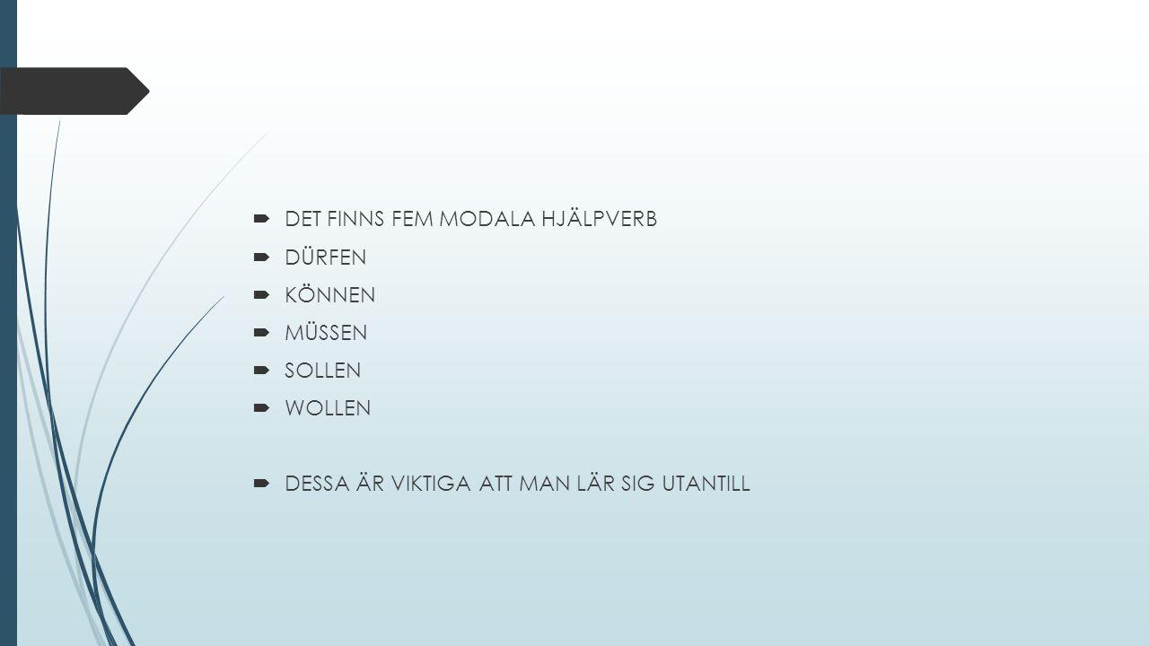 DET FINNS FEM MODALA HJÄLPVERB