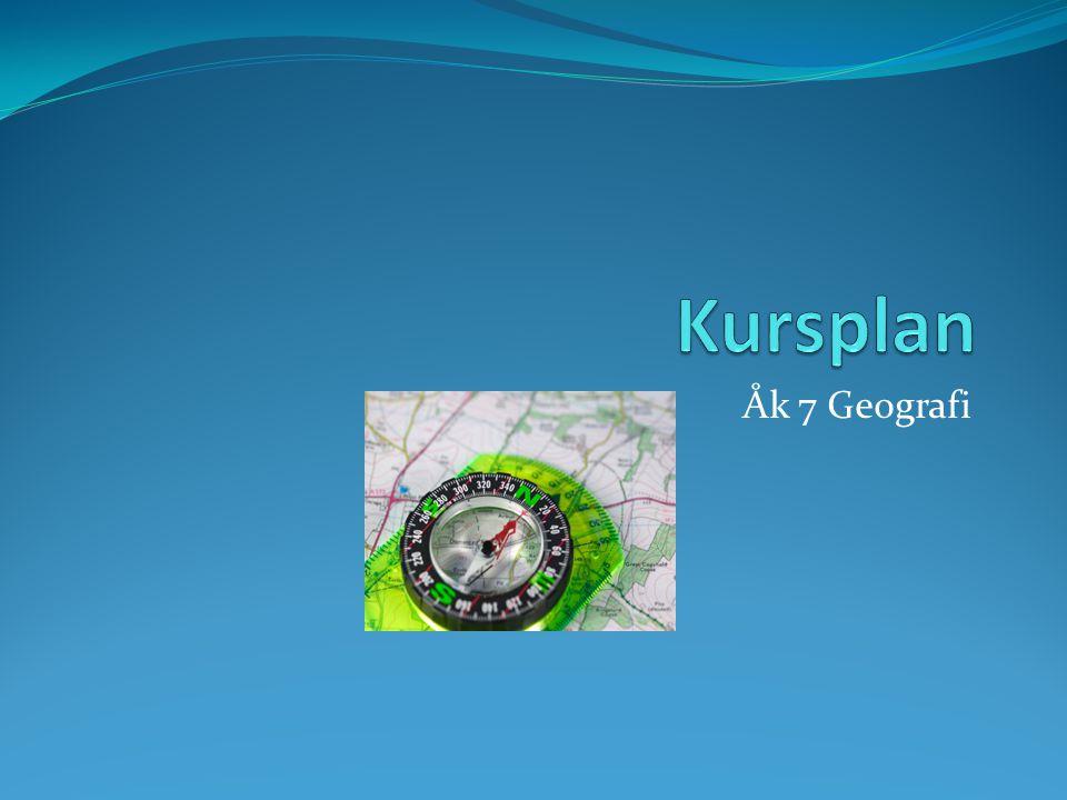 Kursplan Åk 7 Geografi
