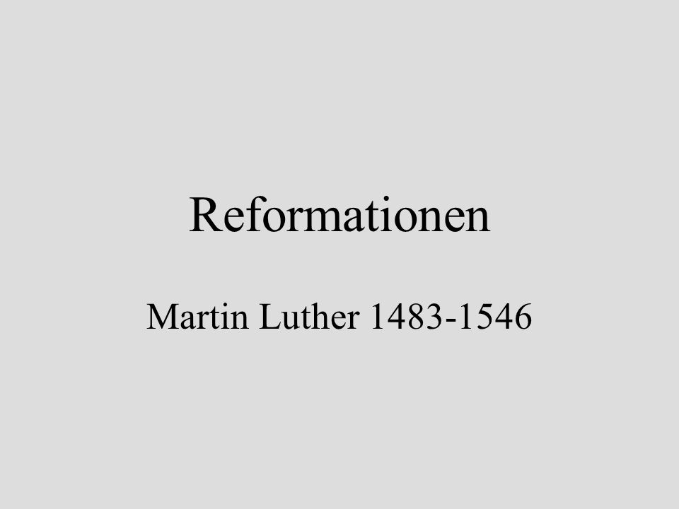Reformationen Martin Luther 1483-1546