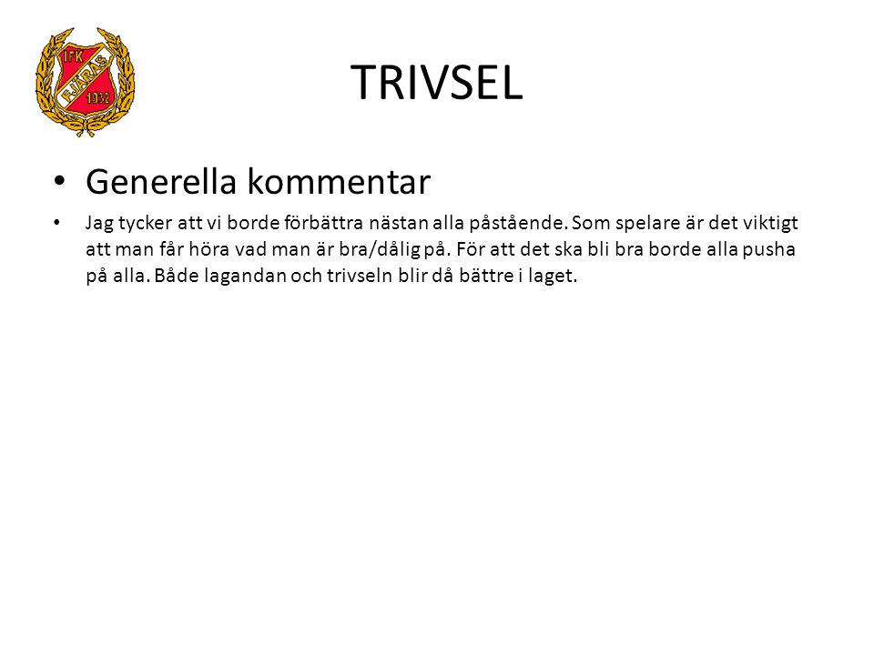 TRIVSEL Generella kommentar