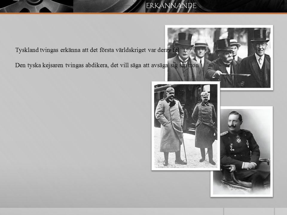 ERKÄNNANDE Tyskland tvingas erkänna att det första världskriget var deras fel.