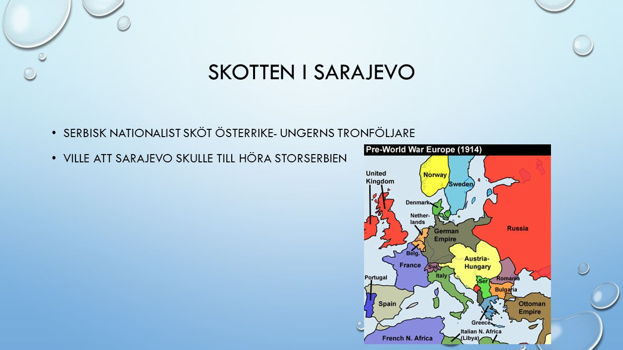 Skotten i Sarajevo Serbisk nationalist sköt Österrike- Ungerns tronföljare.