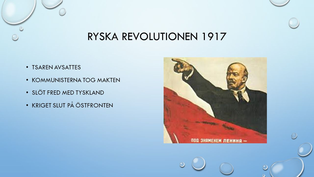 Ryska revolutionen 1917 Tsaren avsattes Kommunisterna tog makten
