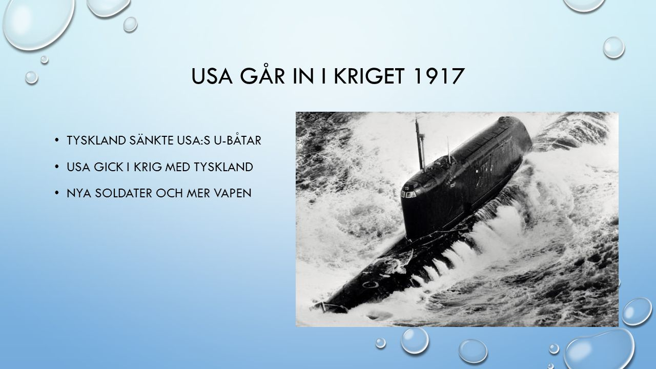 USA går in i kriget 1917 Tyskland sänkte usa:s u-båtar