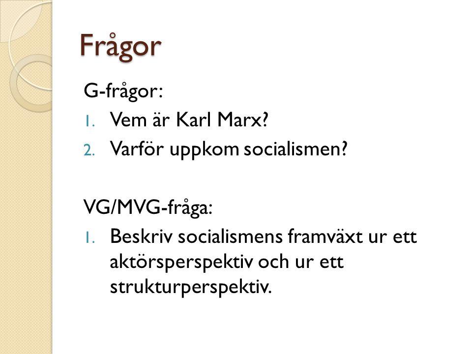 Frågor G-frågor: Vem är Karl Marx Varför uppkom socialismen