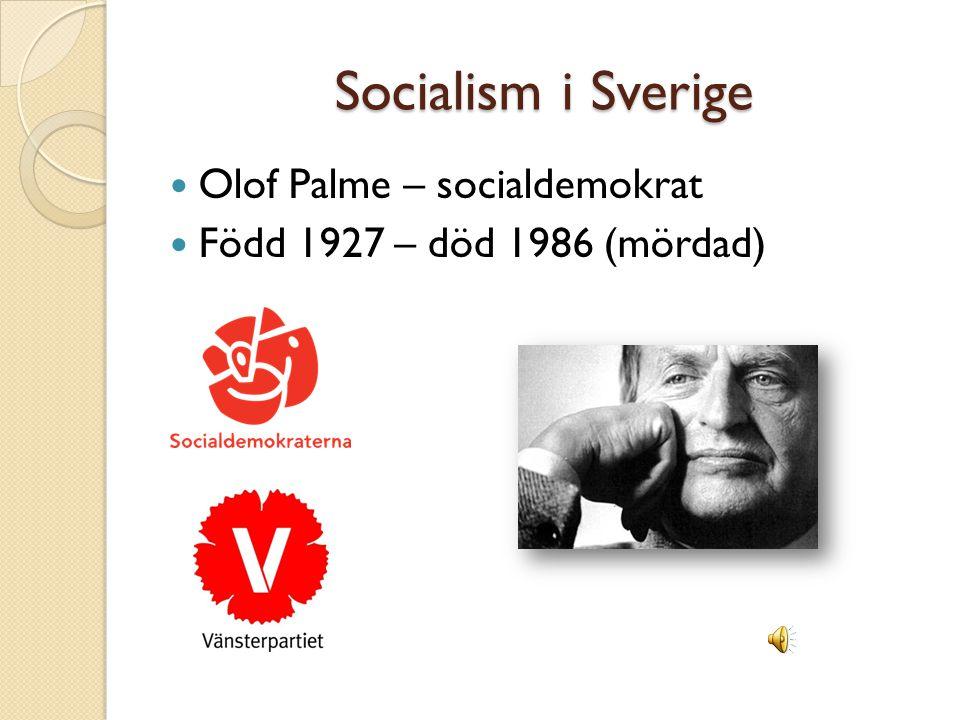 Socialism i Sverige Olof Palme – socialdemokrat