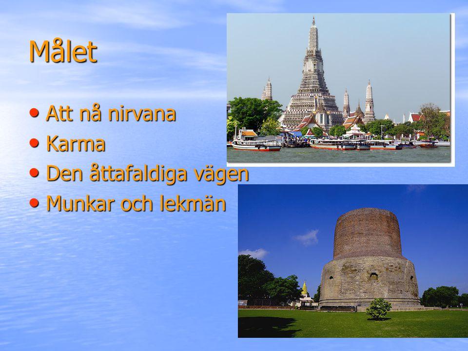 Målet Att nå nirvana Karma Den åttafaldiga vägen Munkar och lekmän