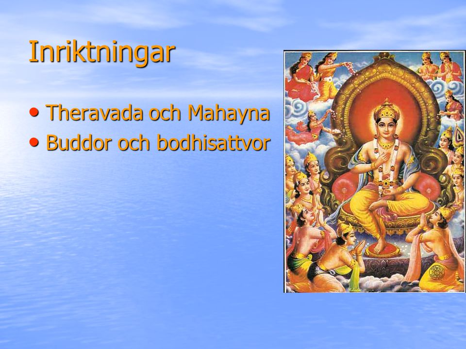 Inriktningar Theravada och Mahayna Buddor och bodhisattvor