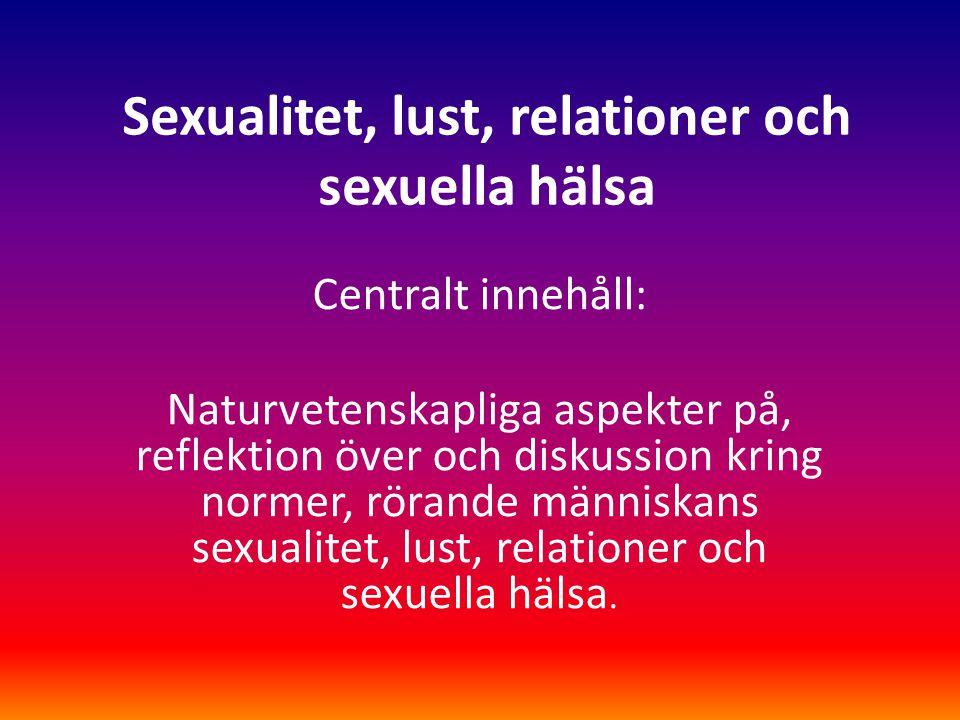 Sexualitet, lust, relationer och sexuella hälsa