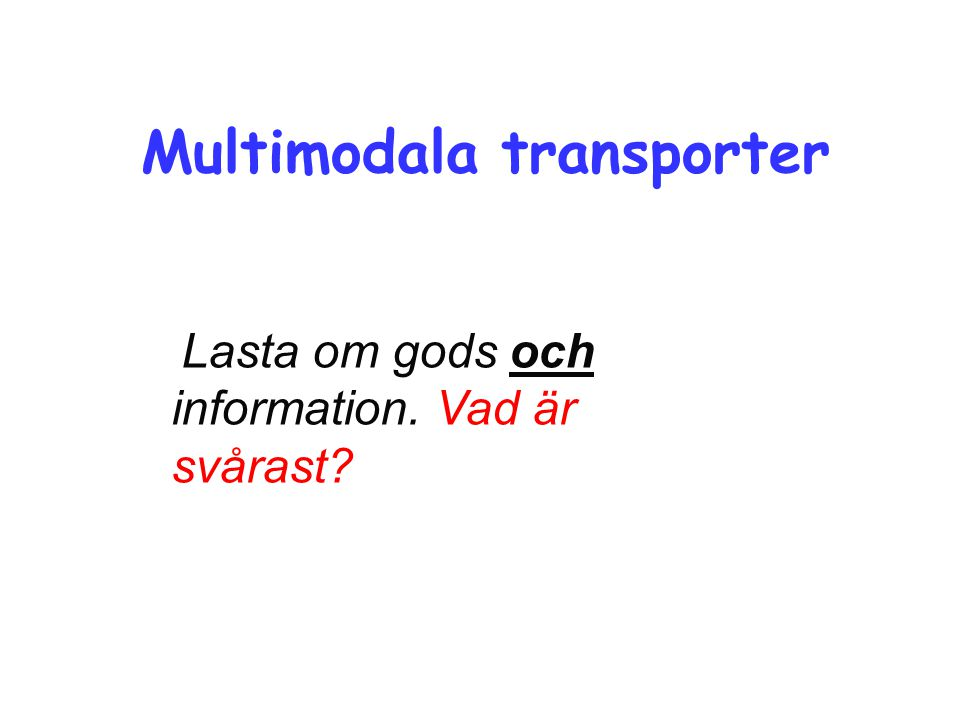 Multimodala transporter