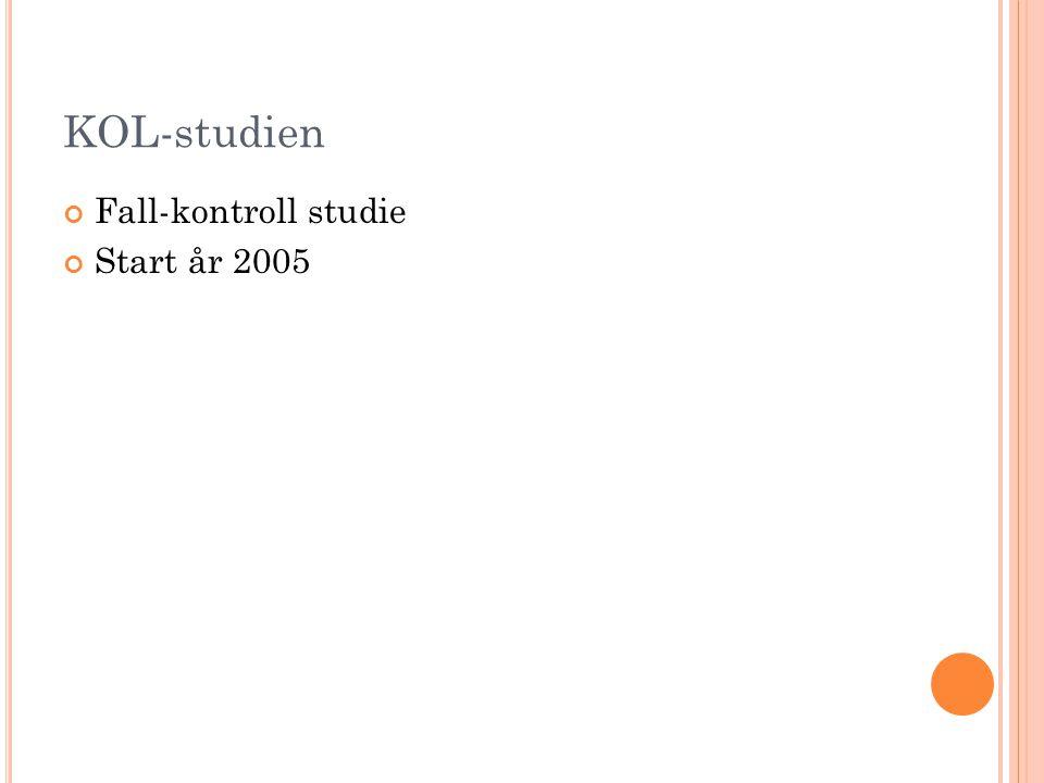 KOL-studien Fall-kontroll studie Start år 2005