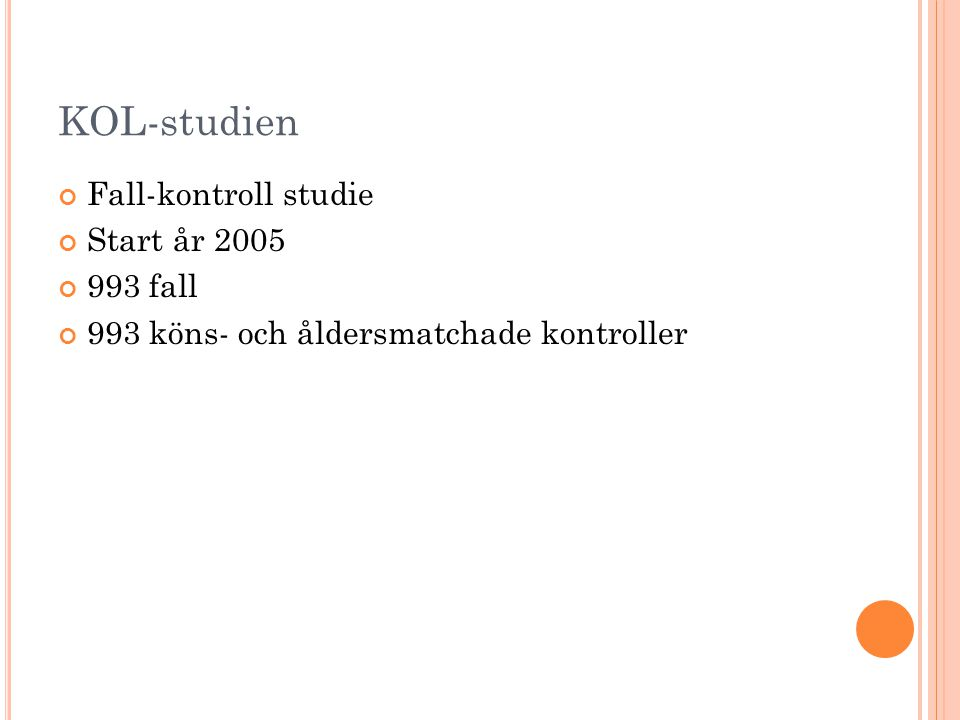 KOL-studien Fall-kontroll studie Start år 2005 993 fall