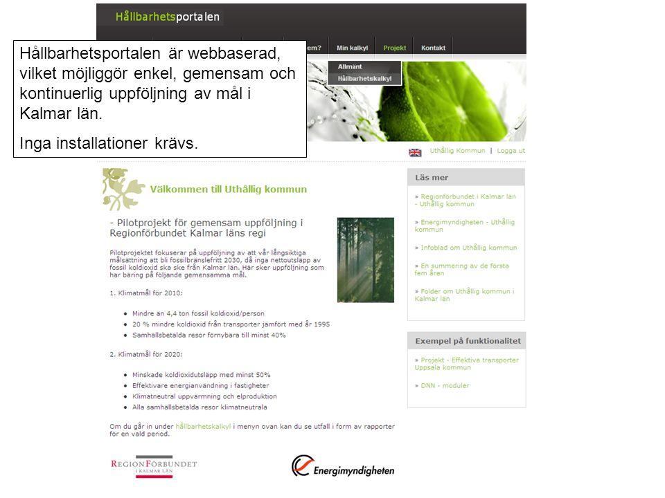 Hållbarhetsportalen är webbaserad, vilket möjliggör enkel, gemensam och kontinuerlig uppföljning av mål i Kalmar län.