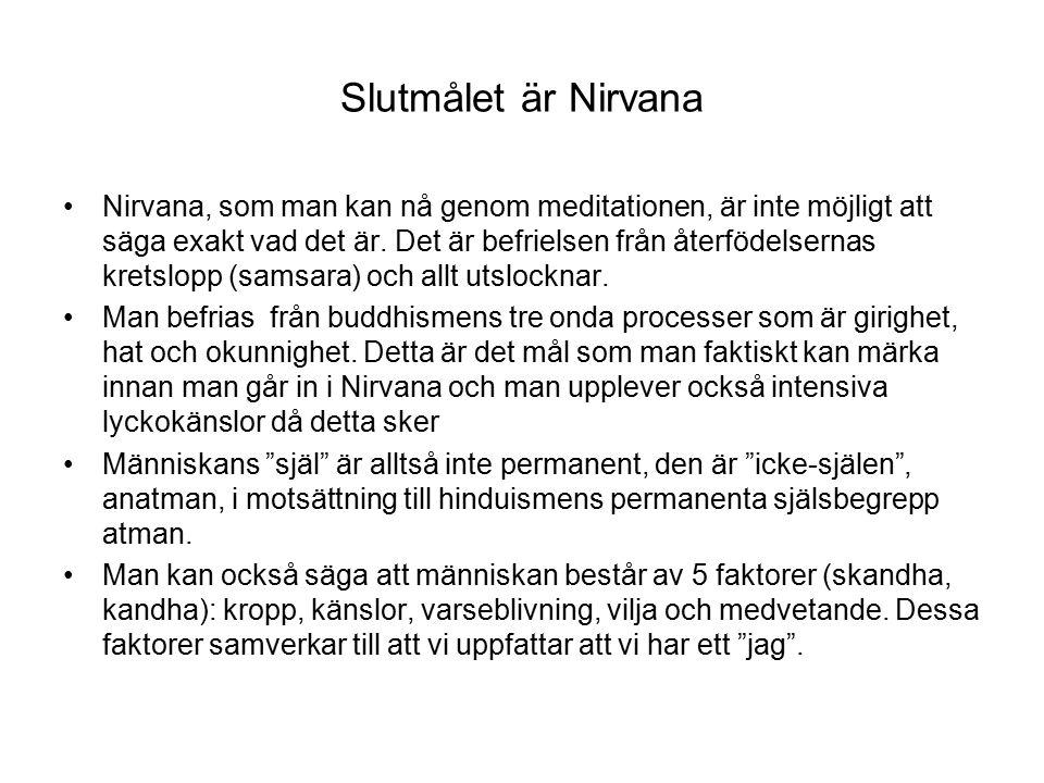 Slutmålet är Nirvana